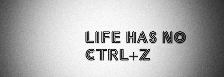 life_has_no_ctrl_z